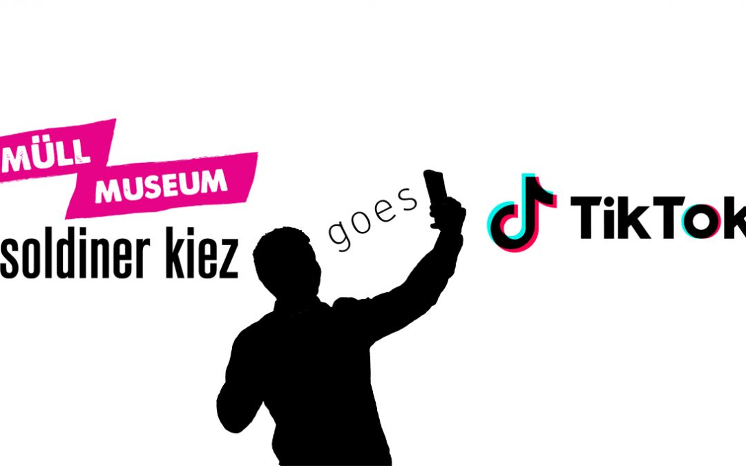 Müll Museum goes Tik Tok